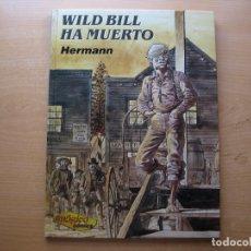 Cómics: WILD BILL HA MUERTO - DE HERMANN - TOMO 1 - TAPA DURA - IMAGICA COMIC - NUEVO. Lote 222221028