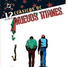 Cómics: CLÁSICOS DC. NUEVOS TITANES Nº 12. Lote 222247548