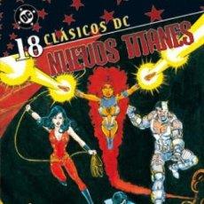 Cómics: CLÁSICOS DC. NUEVOS TITANES Nº 18. Lote 222247555