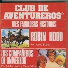 Cómics: CLUB DE AVENTUREROS: ROBIN HOOD-ISLA DEL TESORO Y COMPAÑEROS DEL UNIVERZOO. Lote 222517720