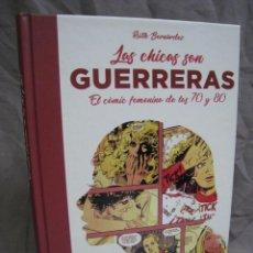 Cómics: LAS CHICAS SON GUERRERAS. EL COMIC FEMENINO DE LOS 70 Y 80. RUTH BERNARDEZ. DOLMEN. 2018. Lote 222884458