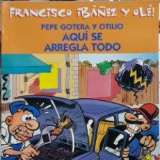 Cómics: COMIC N°9 FRANCISCO IBÁÑEZ Y OLÉ PEPE GOTERA Y OTILIO AQUÍ SE ARREGLA TODO. Lote 224970730
