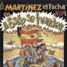 Cómics: MARTINEZ EL FACHA EN ¡¡ ESTO SE HUNDE !! (KIM) ED. DE PONENT - IMPECABLE - OFM15. Lote 225753570
