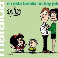 Cómics: MAFALDA EN ESTA FAMILIA NO HAY JEFES. Lote 225877760