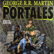Cómics: GEORGE R. R. MARTIN PORTALES (MARTIN / MARTINO) ALETA ED. - CARTONE - IMPECABLE - OFM15. Lote 225962305