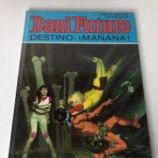 Cómics: DANI FUTURO DESTINO: MAÑANA. Lote 233897420