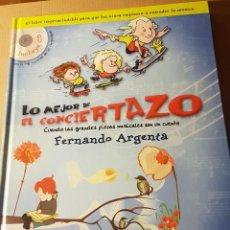 Cómics: COMIC / CUENTO. LO MEJOR DE EL CONCIERTAZO. FERNANDO ARGENTA + CD. Lote 234334745
