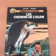 Cómics: LES CHEMINS DE L'OGAM - SIMÓN DU FLEUVE. Lote 234668965