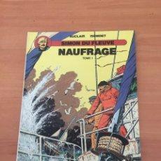 Cómics: NAUFRAGE - TOME 1 - SIMÓN DU FLEUVE. Lote 234669220