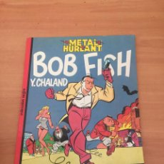 Cómics: METAL HURLANT - BOB FISH. Lote 234676610