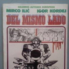 Cómics: GRANDES AUTORES EUROPEOS-DEL MISMO LADO-MIRCO ILIC-IGOR KORDEJ. Lote 234903155