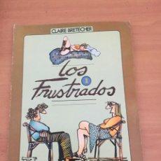 Cómics: LOS FRUSTRADOS 1 BRETECHER, CLAIRE. Lote 235598100