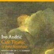 Cómics: CAFE TITANIC Y OTRAS HISTORIAS IVO ANDRIC ACANTILADO ED. 2017 - IVO ANDRIC. Lote 235747085