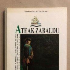 Cómics: ATEAK ZABALDU, EUSKAL PANPAKO KRONIKAK. VV.AA. IKUSAGER EDICIONES 1990. EN EUSKERA.. Lote 235802025