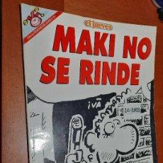 Cómics: MAKI NO SE RINDA. PENDONES DEL HUMOR 131. RÚSTICA. BUEN ESTADO. Lote 237203955