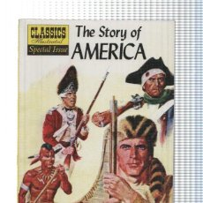 Cómics: CLASSIC ILLUSTRATED SPECIAL ISSUE: THE STORY OF AMERICA (CLASSICS ILLUSTRATED 2007). Lote 237297085
