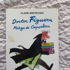 Cómics: DOCTOR FIGUERA , METGE DE CAPCALERA. Lote 238199150