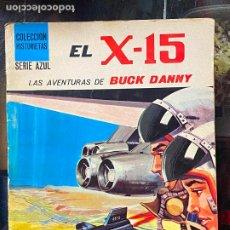 Cómics: EL X-15. LAS AVENTURAS DE BUCK DANNY. COLECCIÓN HISTORIETAS SERIE AZUL Nº 2. SUSAETA 1971. Lote 241014555