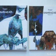 Fumetti: SAHRAZAD - TOPPI - COMPLETA 2 TOMOS - PLANETA TAPA DURA - MUY BIEN. Lote 242173940