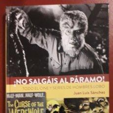 Cómics: LIBRO DIABOLO NO SALGAIS AL PARAMO SERIES Y CINE SOBRE EL HOMBRE LOBO JUAN LUIS SANCHEZ. Lote 242451215