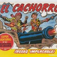Cómics: EL CACHORRO FACSIMIL NUMERO 200: ACOSO IMPLACABLE. Lote 243938945