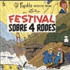 Cómics: CASALS: GIL PUPIL-LA NUMERO 06: FESTIVAL SOBRE 4 RODES. Lote 244479295