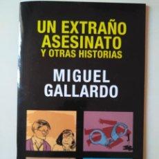 Cómics: MIGUEL GALLARDO: UN EXTRAÑO ASESINATO Y OTRAS HISTORIAS. Lote 244803590