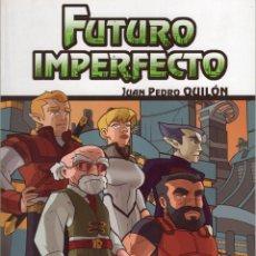 Cómics: FUTURO IMPERFECTO (JUAN PEDRO QUILON) ALETA EDICIONES - IMPECABLE. Lote 244866305