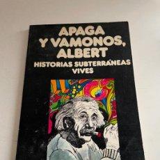 Cómics: APAGA Y VÁMONOS, ALBERT. Lote 245059830