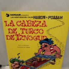 Cómics: LAS AVENTURAS DEL CALIFA HARUN EL PUSSAH: LA CABEZA DE TURCO DE IZNOGUD (PRIMERA EDICIÓN, TAPA DURA). Lote 245897265