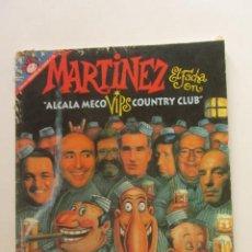 Fumetti: MARTINEZ EL FACHA - ALCALA MECO VIPS COUNTRY CLUB - COL. PENDONES DEL HUMOR Nº 119 ARX85. Lote 252729460