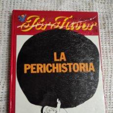 Cómics: LA PERICHISTORIA / PERICH ( LO MEJOR DE POR FAVOR, ). Lote 254450505