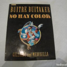 Cómics: BUITRE BUITAKER NO HAY COLOR. Lote 255481370