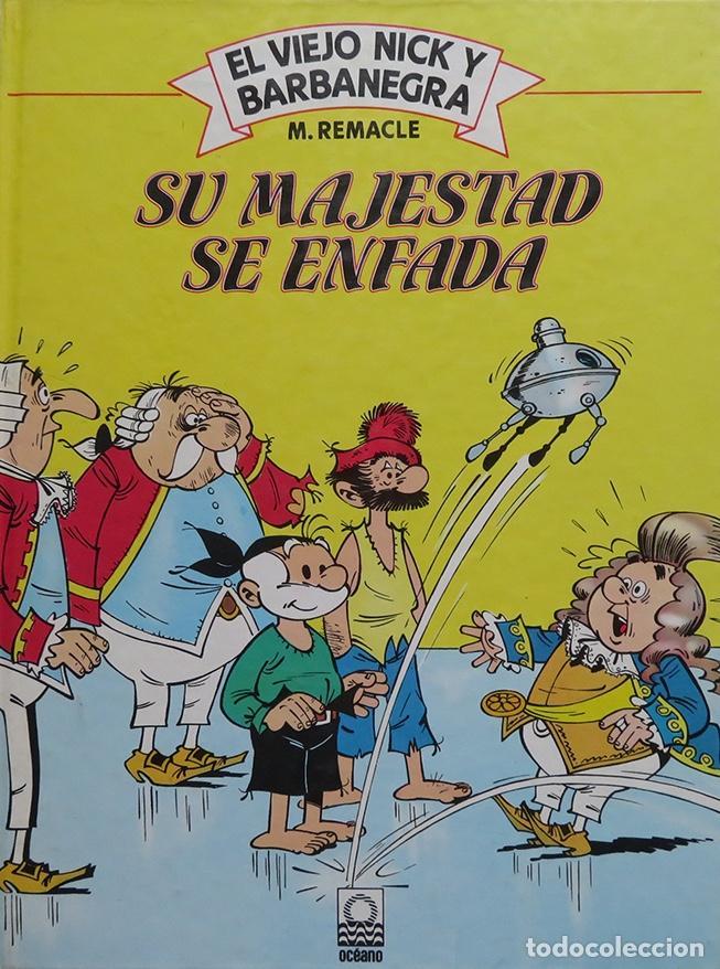 M REMACLE. EL VIEJO NICK Y BARBANEGRA Nº 5. SU MAJESTAD SE ENFADA. OCÉANO 1983 (Tebeos y Comics Pendientes de Clasificar)