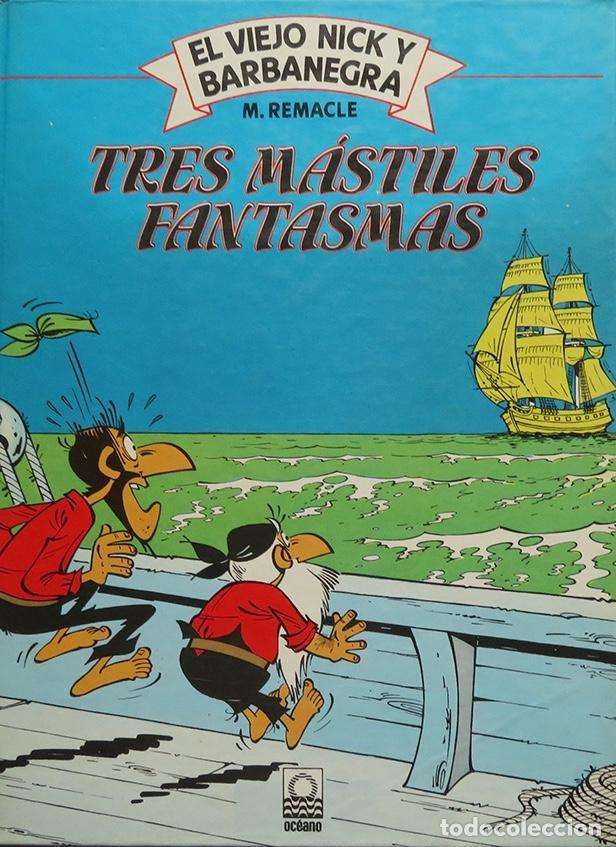 M REMACLE. EL VIEJO NICK Y BARBANEGRA Nº 6. TRES MÁSTILES FANTASMAS. OCÉANO 1983 (Tebeos y Comics Pendientes de Clasificar)