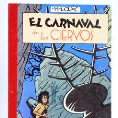 Cómics: COLECCIÓN IMPOSIBLE 4. EL CARNAVAL DE LOS CIERVOS (MAX) ARREBATO, 1984. OFRT. Lote 261912485