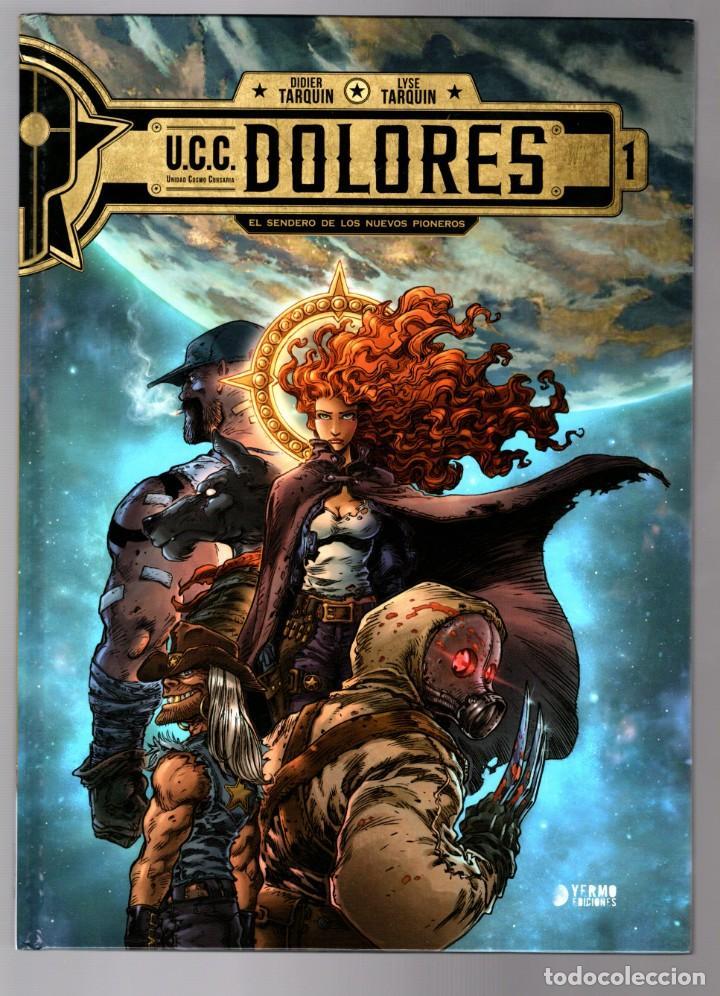 UCC DOLORES 1 : EL SENDERO DE LOS NUEVOS PIONEROS - YERMO / TAPA DURA (Tebeos y Comics - Comics otras Editoriales Actuales)