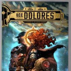 Cómics: UCC DOLORES 1 : EL SENDERO DE LOS NUEVOS PIONEROS - YERMO / TAPA DURA. Lote 203866058