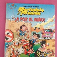 Cómics: MORTADELO Y FILEMON, A POR EL NIÑO. Lote 262819745