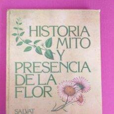 Cómics: HISTORIA MITO Y PRESENCIA DE LA FLOR, SALVAT. Lote 262820220