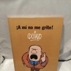 Cómics: A MÍ NO ME GRITE (PRIMERA EDICIÓN). Lote 263653815