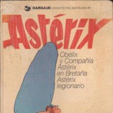 Cómics: II VOLUMINOSO !! TOMO CON 3 AVENTURAS DE ASTERIX (EN BRETAÑA, LEGIONARIO Y OBÉLIX Y COMPAÑIA) 1976. Lote 264097085