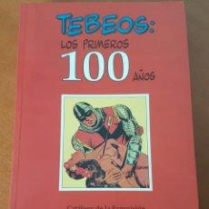 Cómics: TEBEOS. LOS PRIMEROS CIEN AÑOS. CATALOGO DE LA EXPOSICIÓN BIBLIOTECA NACIONAL LUIS ALBERTO DE CUENCA. Lote 265649714