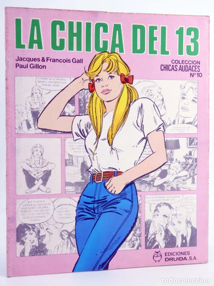 CHICAS AUDACES 10. LA CHICA DEL 13 (JACQUES & FRANCOIS GALL / PAUL GILLON) DRUIDA, 1982. OFRT (Tebeos y Comics Pendientes de Clasificar)