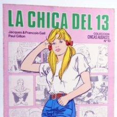 Cómics: CHICAS AUDACES 10. LA CHICA DEL 13 (JACQUES & FRANCOIS GALL / PAUL GILLON) DRUIDA, 1982. OFRT. Lote 266050473