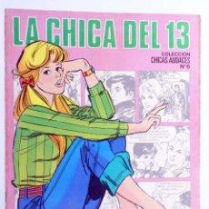 Cómics: CHICAS AUDACES 6. LA CHICA DEL 13 (JACQUES & FRANCOIS GALL / PAUL GILLON) DRUIDA, 1982. OFRT. Lote 266050498