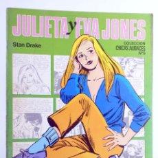 Cómics: CHICAS AUDACES 5. JULIETA Y EVA JONES (STAN DRAKE) DRUIDA, 1982. OFRT. Lote 266050503