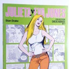 Cómics: CHICAS AUDACES 1. JULIETA Y EVA JONES (STAN DRAKE) DRUIDA, 1982. OFRT. Lote 266050523