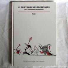 Cómics: EL TRÍPTICO DE LOS ENCANTADOS (UNA PANTOMIMA BOSQUIANA) MAX, MUSEO DEL PRADO, 2016. Lote 267337314