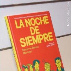 Cómics: LA NOCHE DE SIEMPRE RAMON DE ESPAÑA, MONTESOL TOMO CARTONÉ - EDT OFERTA. Lote 268885054